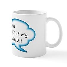 Get Off My Cloud Mugs