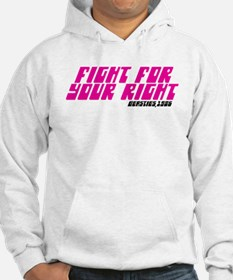 FIGHT FOR YOUR RIGHT Hoodie