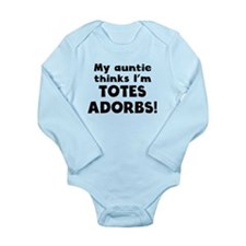 My Auntie Thinks Im Totes Adorbs Body Suit