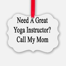Need A Great Yoga Instructor? Cal Ornament