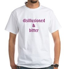 Disillusioned and Bitter White T-Shirt