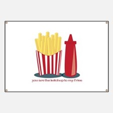 Ketchup To My Fries Banner