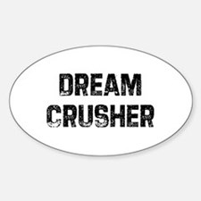 Dream Crusher Oval Decal