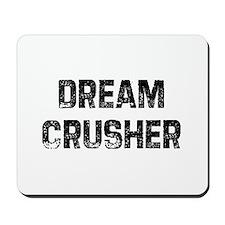 Dream Crusher Mousepad