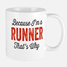 Because I'm A Runner Mugs
