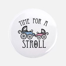 "Time For A Stroll 3.5"" Button"