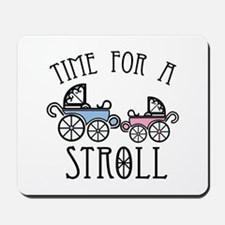 Time For A Stroll Mousepad