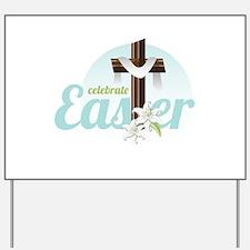 Celebrate Easter Yard Sign
