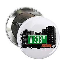 """W 238 ST, Bronx, NYC 2.25"""" Button"""