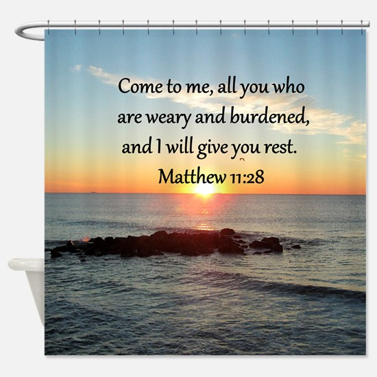 MATTHEW 11:28 Shower Curtain