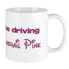 """""""I'd rather be driving Monorail Pink"""" Mug"""