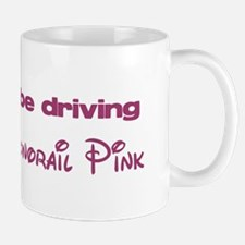 """I'd rather be driving Monorail Pink"" Mug"