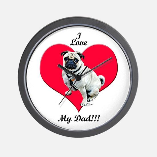 Pug Loves Dad! Wall Clock