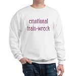 Emotional Train-Wreck Sweatshirt