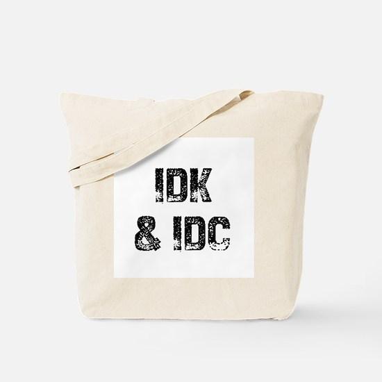 IDK & IDC Tote Bag