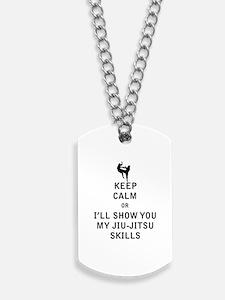 Keep Calm or i'll Show You My Jiu Jitsu Skills Dog