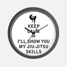 Keep Calm or i'll Show You My Jiu Jitsu Skills Wal