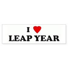 I Love LEAP YEAR Bumper Bumper Sticker