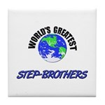 World's Greatest STEP-BROTHERS Tile Coaster