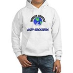 World's Greatest STEP-BROTHERS Hooded Sweatshirt