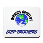 World's Greatest STEP-BROTHERS Mousepad