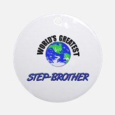 World's Greatest STEP-BROTHER Ornament (Round)