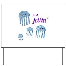 Just Jellin Yard Sign