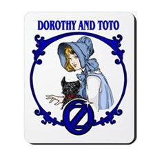 Dorothy and Toto Mousepad