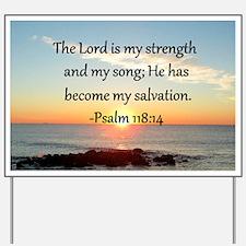 PSALM 118:14 Yard Sign