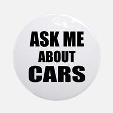 Ask me about Cars Ornament (Round)