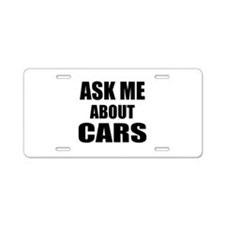 Ask me about Cars Aluminum License Plate
