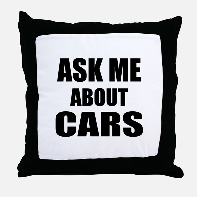 Ask me about Cars Throw Pillow