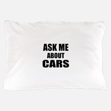 Ask me about Cars Pillow Case