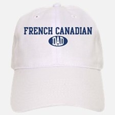 French Canadian dad Baseball Baseball Cap