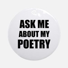 Ask me about my Poetry Ornament (Round)