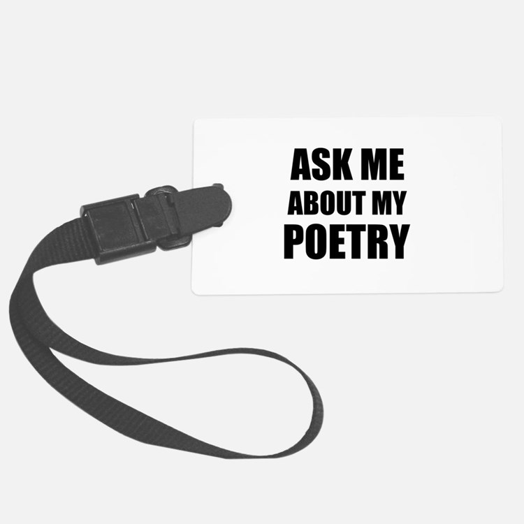Ask me about my Poetry Luggage Tag