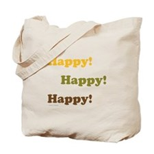 Happy! Happy! Happy! Tote Bag