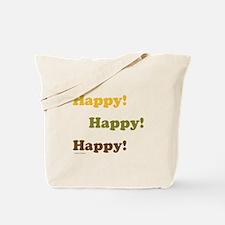 Happy! Happy! Happy! Tote Bag