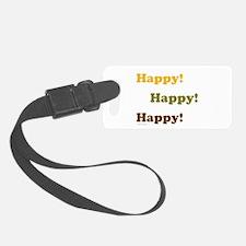 Happy! Happy! Happy! Luggage Tag