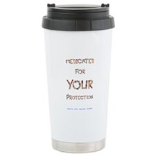 Medicated for your Prot Travel Mug
