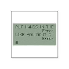 Put your Hands in the Error Sticker