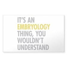 Its An Embryology Thing Decal