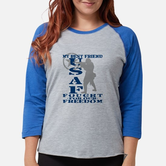Best Friend Fought Freedom - USAF Long Sleeve T-Sh