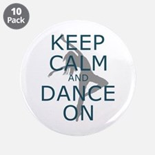 """Keep Calm and Dance On Teal 3.5"""" Button (10 pack)"""