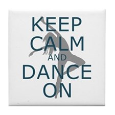 Keep Calm and Dance On Teal Tile Coaster