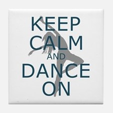 Keep Calm and Dance On Teal Tile Coaster