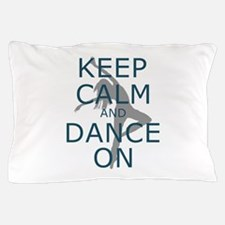 Keep Calm and Dance On Teal Pillow Case