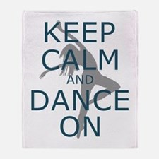 Keep Calm and Dance On Teal Throw Blanket