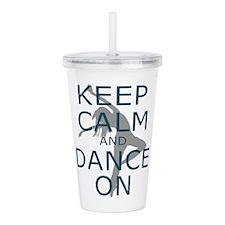 Keep Calm And Dance On Acrylic Double-Wall Tumbler