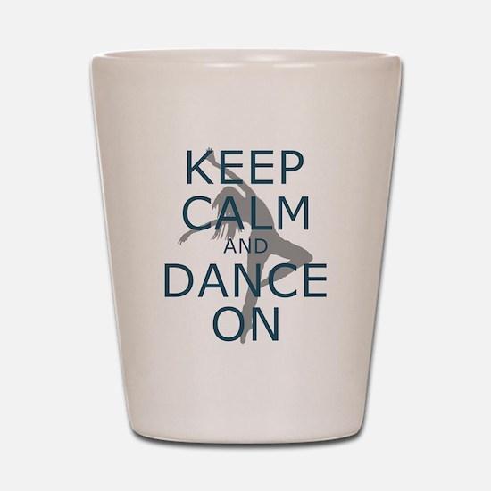 Keep Calm and Dance On Teal Shot Glass